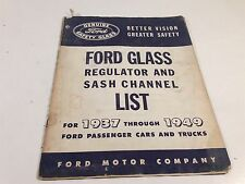 1937 to 1949 Ford Glass Regulator and Sash Channel List Car & Truck