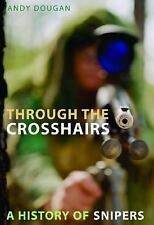 Through the Crosshairs: A History of Snipers