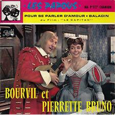 45TRS VINYL 7''/ FRENCH EP BOURVIL / PIERRETTE BRUNO / LES PAPOUS + 3