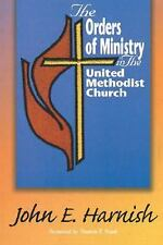 The Orders Of Ministry in the United Methodist Church - John Harnish (PB)