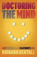 Richard P Bentall Doctoring the Mind Excellent Book
