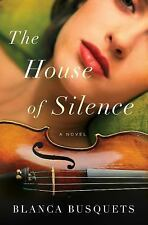 The House of Silence by Blanca Busquets (HARDCOVER) - NEW - FREE SHIPPING