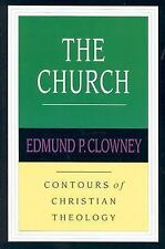 The Church : Sacraments, Worship, Ministry, Mission Contours of Christian...