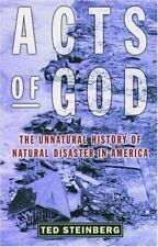 Acts of God: The Unnatural History of Natural Disaster in America-ExLibrary