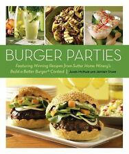 Burger Parties: Recipes from Sutter Home Winery's Build a Better Burger Contest,
