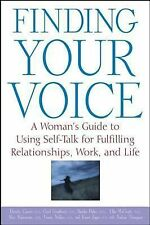 Finding Your Voice : A Woman's Guide to Using Self Talk for Fulfilling...