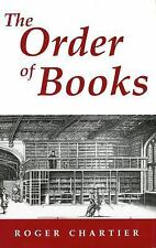 The Order of Books: Readers, Authors, and Libraries in Europe Between the 14th a