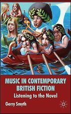 Music in Contemporary British Fiction : Listening to the Novel by Gerry Smyth...