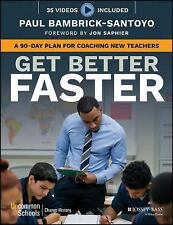 Get Better Faster : A 90-Day Plan for Developing New Teachers  (FREE 2DAY SHIP)