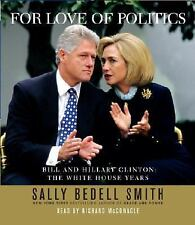 For Love of Politics: Bill and Hillary Clinton: The White House Years, Smith, Sa