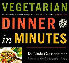 Vegetarian Dinner in Minutes : 75 Recipes for Quick and Easy Everyday Meals...