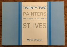 1993 - St Ives. Twenty-two Painters Who Happen To Be Women.