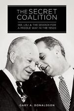 The Secret Coalition: Ike, LBJ, and the Search for a Middle Way in the 1950s, Do
