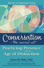 The Art of Spiritual Living: Conversation--The Sacred Art : Practicing...
