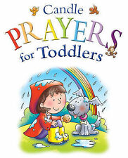 Candle Prayers for Toddlers (Candle Bible for Toddlers) Juliet David Very Good B
