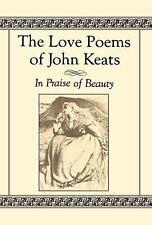 The Love Poems of John Keats: In Praise of Beauty