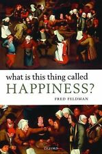 What Is This Thing Called Happiness? by Fred Feldman (2010, Hardcover)