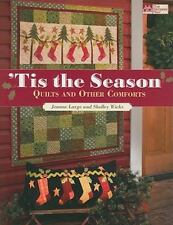 Tis the Season: Quilts and Other Comforts, Large, Jeanne, Wicks, Shelley, New Bo