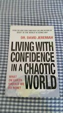 Living with Confidence in a Chaotic World : What on Earth Should We Do Now?...