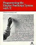 Programming the Display Postscript System With X (APL) by Adobe Systems