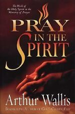 Pray in the Spirit: The Work of the Holy Spirit in the Ministry of-ExLibrary