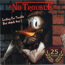 "NO TROUBLE ""Looking for trouble but watch out "" NEU!!"