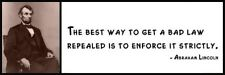 Wall Quote - ABRAHAM LINCOLN - The best way to get a bad law repealed is to enfo