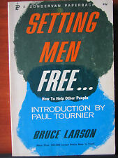 Setting Men Free: How To Help Other People by Bruce Larson 1969 Paperback