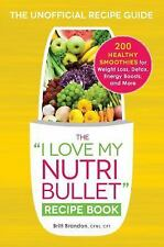 "The ""I Love My NutriBullet"" Recipe Book: 200 Healthy Smoothies for Weight Loss,"