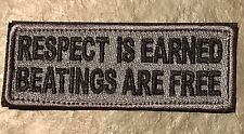 RESPECT IS EARNED BEATINGS FREE Funny Words Saying Tactical Morale Patch Green