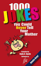 OVER 1000 JOKES YOU COULD NEVER TELL YOUR MOTHER, Rudy A. Swale