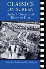 Classics on Screen : Ancient Greece and Rome on Film by Alastair J. L....