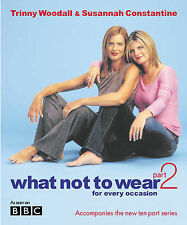 What Not to Wear for Every Occasion : Part 2, Susannah Constantine, Trinny Wooda