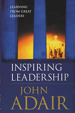 Inspiring Leadership: Learning from Great Leaders John Adair Very Good Book