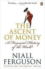 The Ascent of Money: A Financial History of the World by Niall Ferguson...