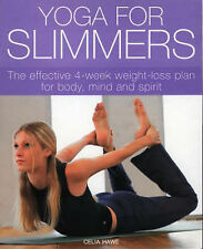Yoga for Slimmers: The Effective 4-week Weight-loss Plan for Body, Mind and Spir