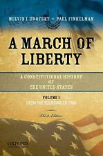 A March of Liberty Vol. 1 : A Constitutional History of the United States -...