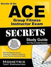 Secrets of the ACE Personal Trainer Exam Study Guide : ACE Test Review for...