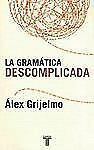 La gramática descomplicada (Spanish Edition)-ExLibrary