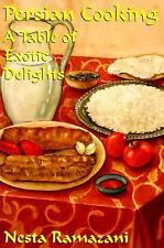 Persian Cooking : A Table of Exotic Delights by Nesta Ramazani (1997, Paperba...
