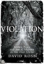 Violation: Justice, Race and Serial Murder in the Deep South, By Rose, David,in