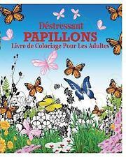Destressant Papillons Livre de Coloriage Pour les Adultes by Jason Potash...