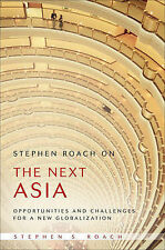 Stephen Roach on the Next Asia: Opportunities and Challenges for a New Globaliza