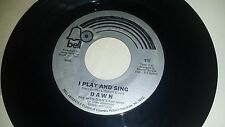 DAWN I Play And Sing / Get Out From Where We Are BELL 970 ROCK 45