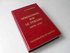 Témoignages sur le Vercors , J.La Picirella Drôme-Isère 1993  Envoi  Livre