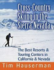Cross-Country Skiing in the Sierra Nevada: The Best Resorts & Touring Center