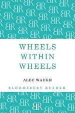 Wheels within Wheels: A Story of the Girls by Alec Waugh (Paperback, 2012)