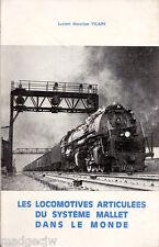 Les Locomotives Articulées Du Système Mallet Dans Le Monde VILAIN Rail History