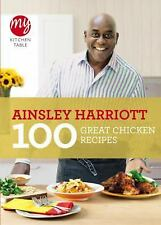 100 Great Chicken Recipes (My Kitchen Table), Harriott, Ainsley, New Books