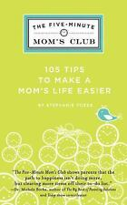 The Five-Minute Mom's Club: 105 Tips to make mom's life easier by Vozza, Stephan